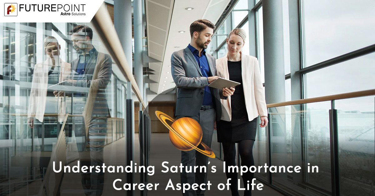 Understanding Saturn's Importance in Career Aspect of Life