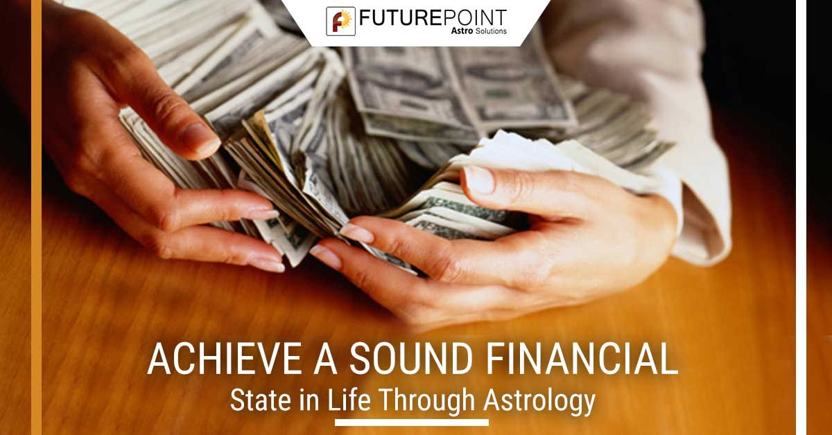 Achieve a Sound Financial State in Life Through Astrology