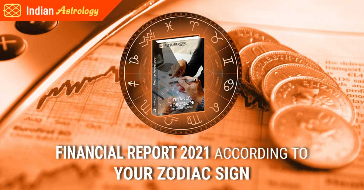 Financial report 2021 according to your zodiac sign
