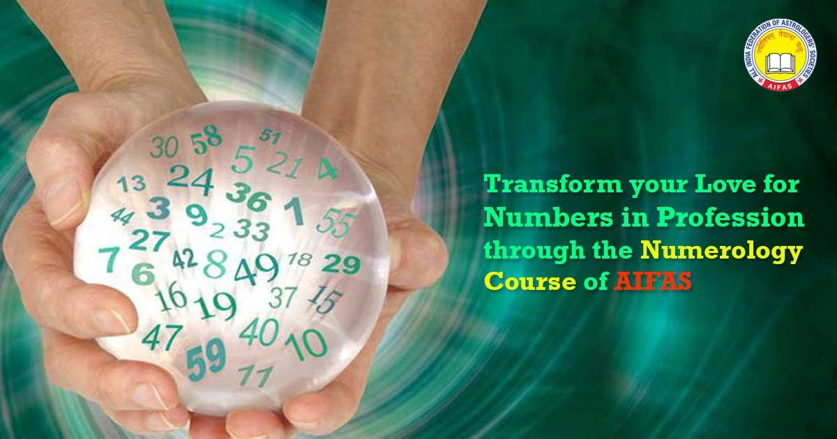 Transform your Love for Numbers in Profession through the Numerology Course of AIFAS