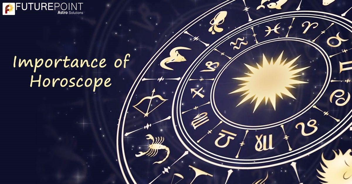 Importance of Horoscope