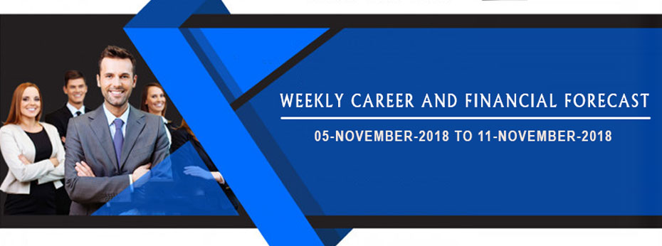 Weekly Career and Financial Forecast (05.11.2018 - 11.11.2018)