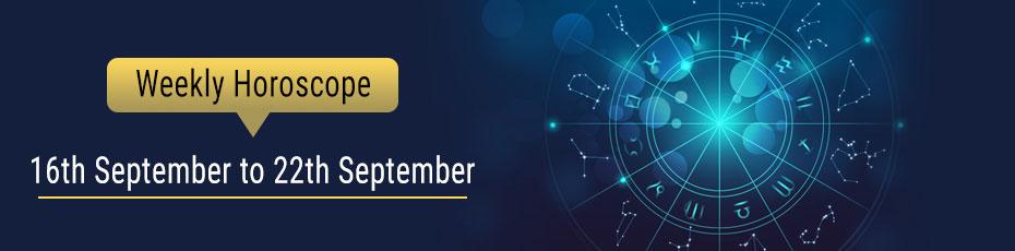 Weekly Horoscope 16th September to 22nd September