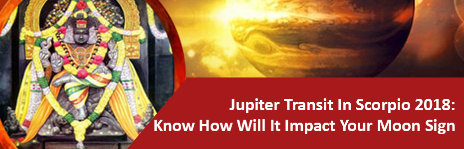 Jupiter Transit in Scorpio 2018: Know How Will It Impact Your Moon