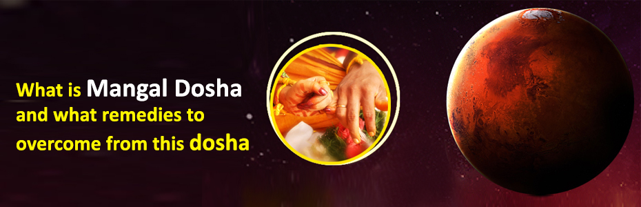 What is Mangal Dosha and what remedies to overcome from this
