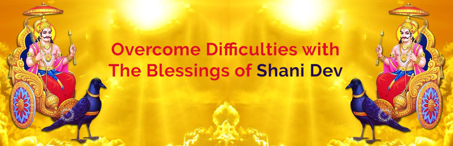 Overcome Difficulties with the Blessings of Shani Dev