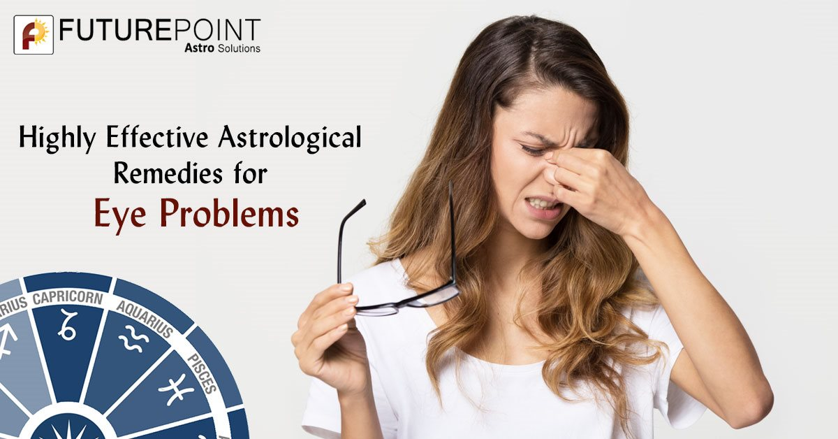 Highly Effective Astrological Remedies for Eye Problems