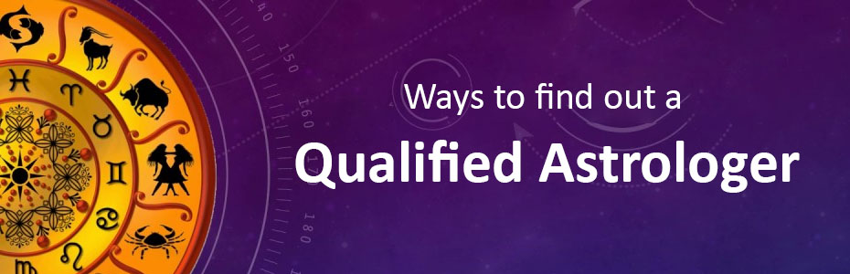 Ways to find out a qualified astrologer
