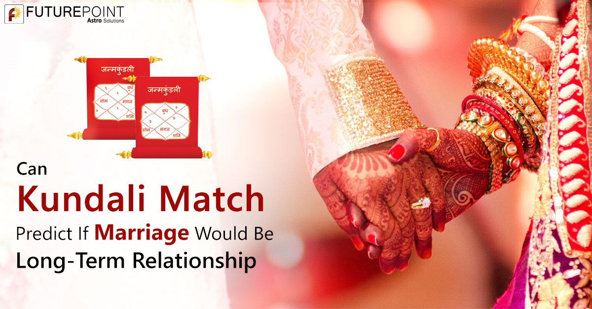 Can Kundali Match Predict If Marriage Would Be Long-Term Relationship