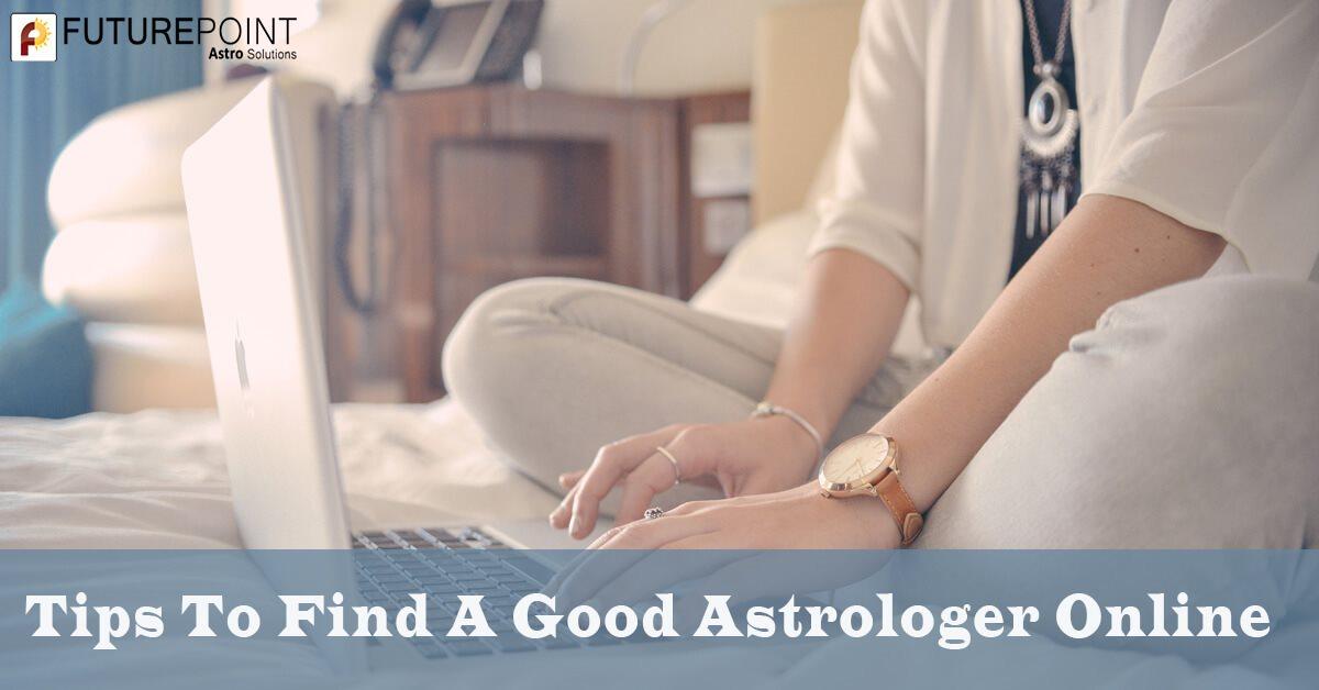 Tips To Find A Good Astrologer Online