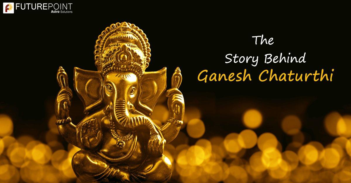 The Story Behind Ganesh Chaturthi