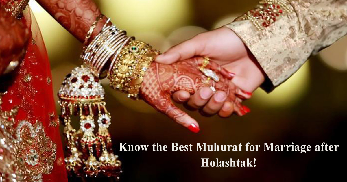 Know the Best Muhurat for Marriage after Holashtak!