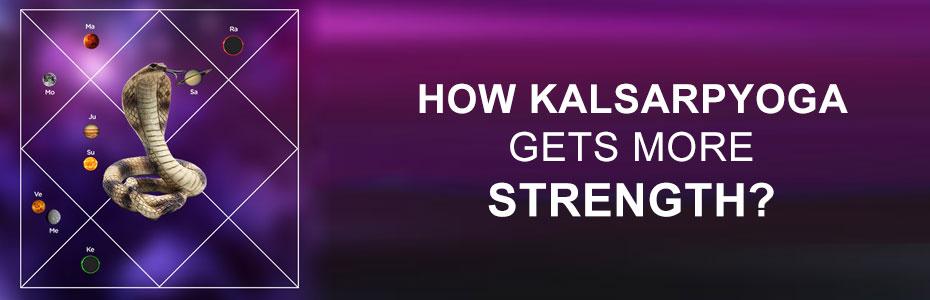 How Kalsarp yoga gets more strength?