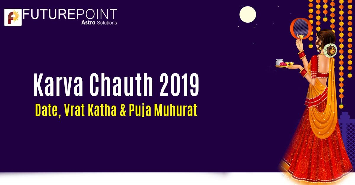 Karva Chauth 2019: Date, Vrat Katha, & Puja Muhurat