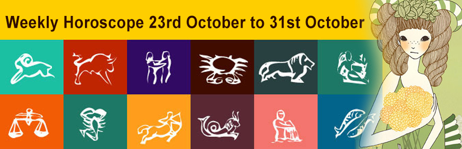 Weekly Horoscope 23rd October to 31st October