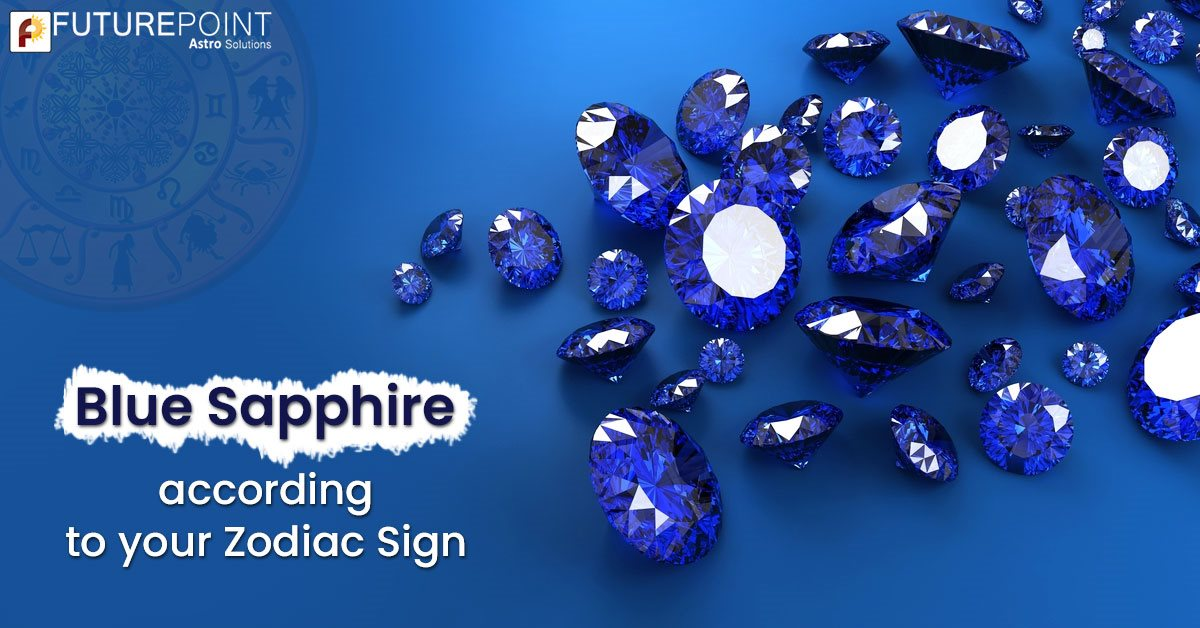 Blue Sapphire according to your Zodiac Sign