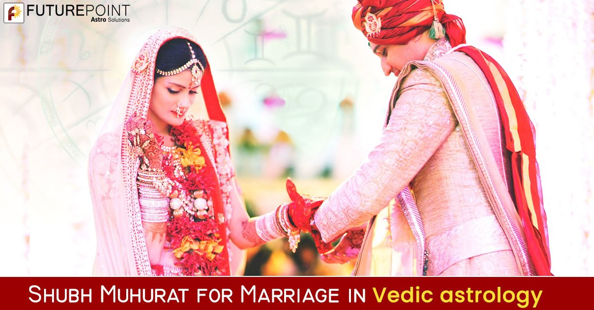 Shubh Muhurat for Marriage in Vedic astrology