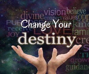 Change Your Destiny