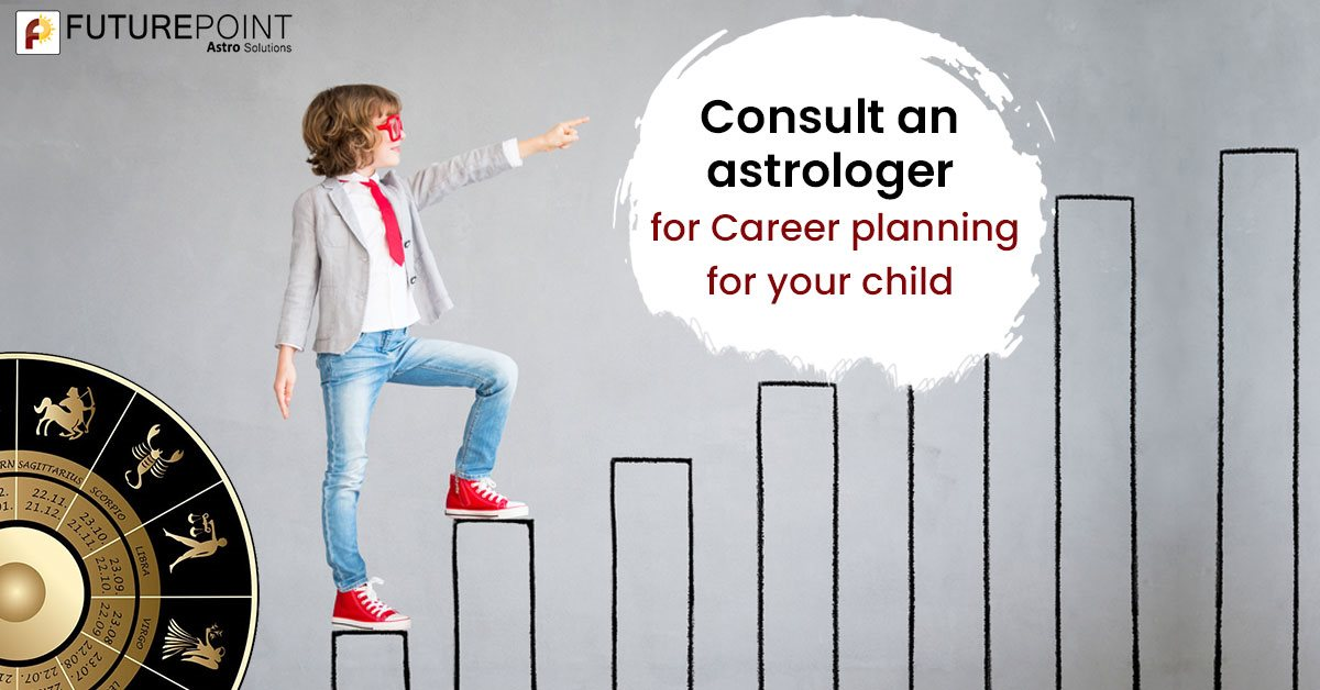 Consult an Astrologer for Career Planning for your Child