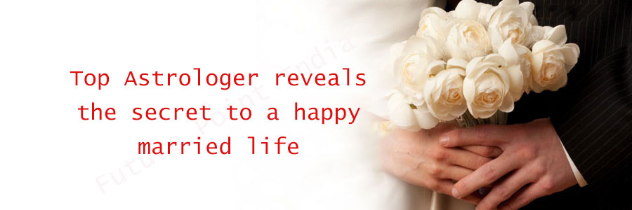 Top Astrologer reveals the secret for a happy married life