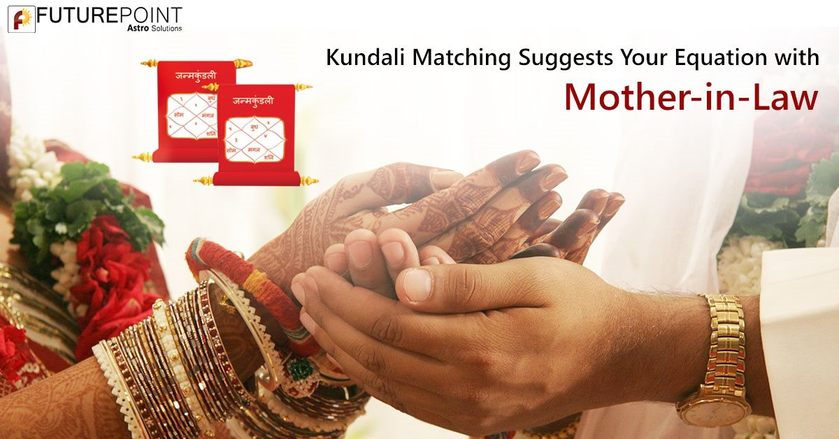 Kundali Matching Suggests Your Equation with Mother-in-Law