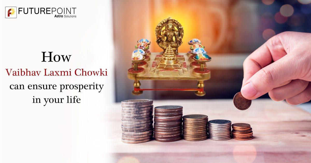 How Vaibhav Laxmi Chowki can ensure prosperity in your life
