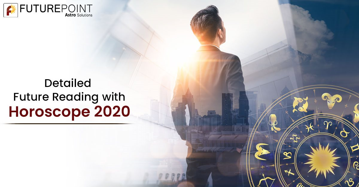 Detailed Future Reading with Horoscope 2020
