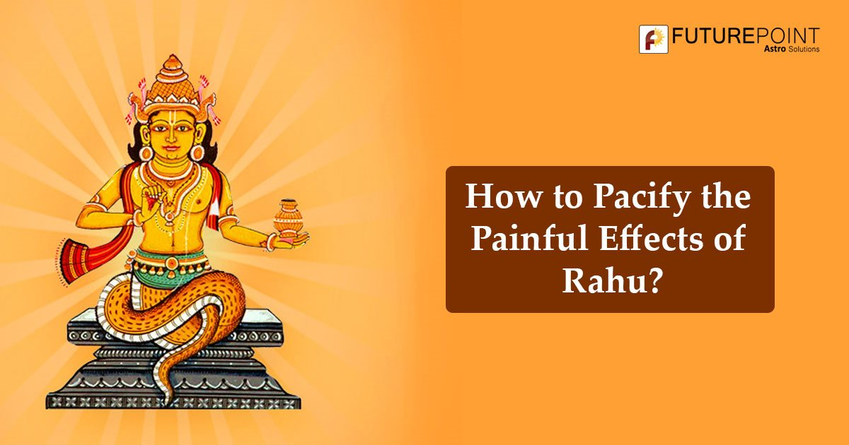 How to Pacify the Painful Effects of Rahu?