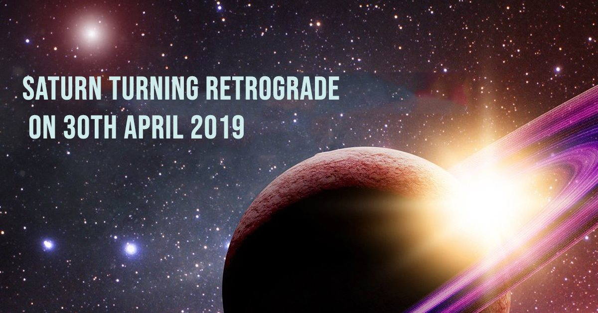 Saturn turning Retrograde on 30th April 2019