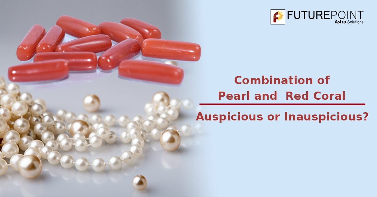 Combination of Pearl and Red Coral: Auspicious or Inauspicious?