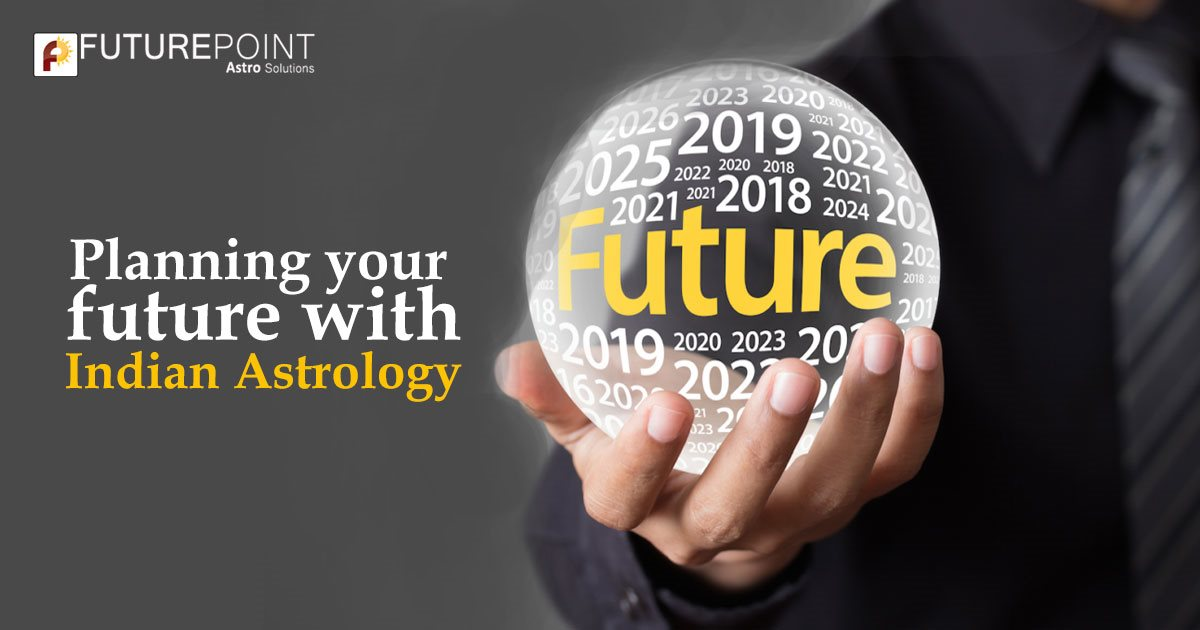 Planning your future with Indian Astrology