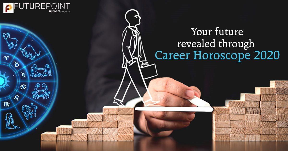 Your future revealed through Career Horoscope 2020
