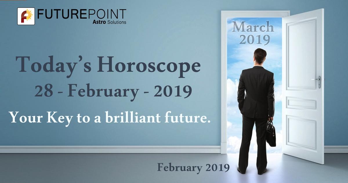 Daily Horoscope 28 February 2019