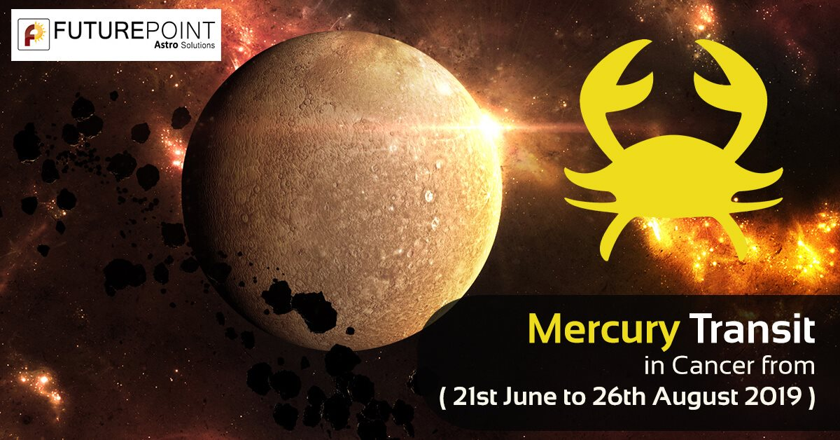 Mercury Transit in Cancer from 21st June to 26th August 2019