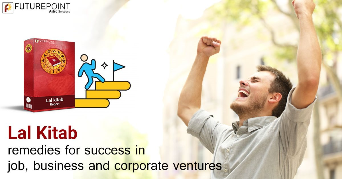 Lal Kitab remedies for success in job, business and corporate ventures
