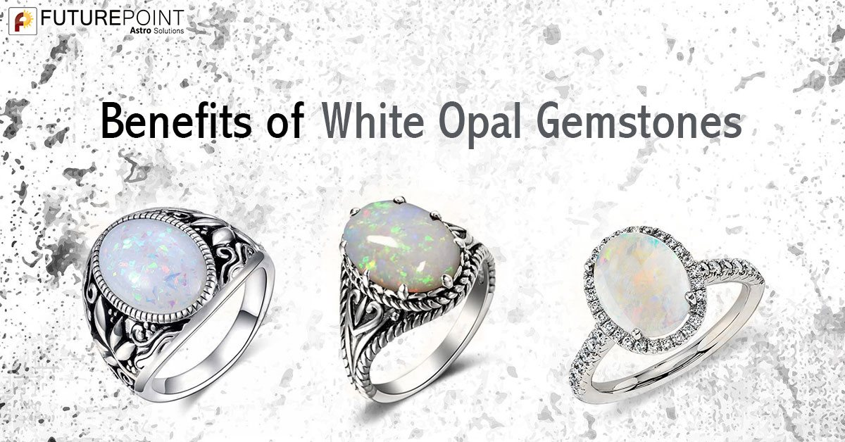 Benefits of White Opal Gemstones