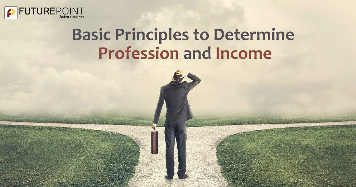 Basic Principles to Determine Profession and Income