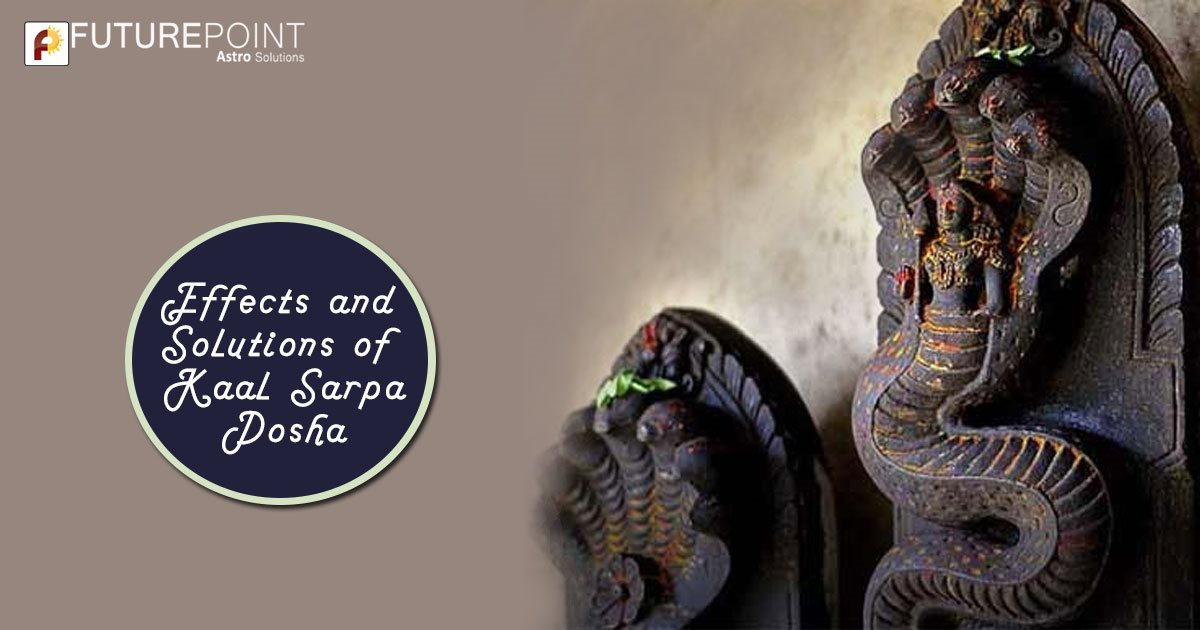 Effects and Solutions of Kaal Sarpa Dosha
