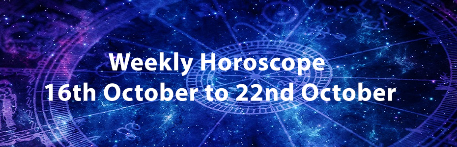 Weekly Horoscope 16th October to 22nd October