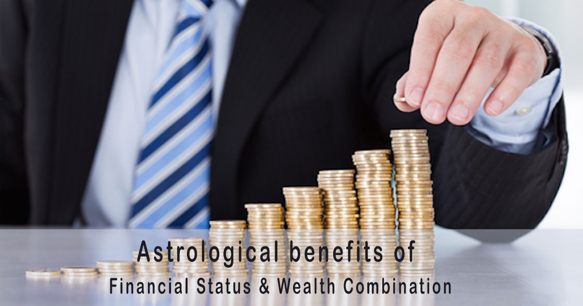 Astrological benefits of Financial Status & Wealth Combination