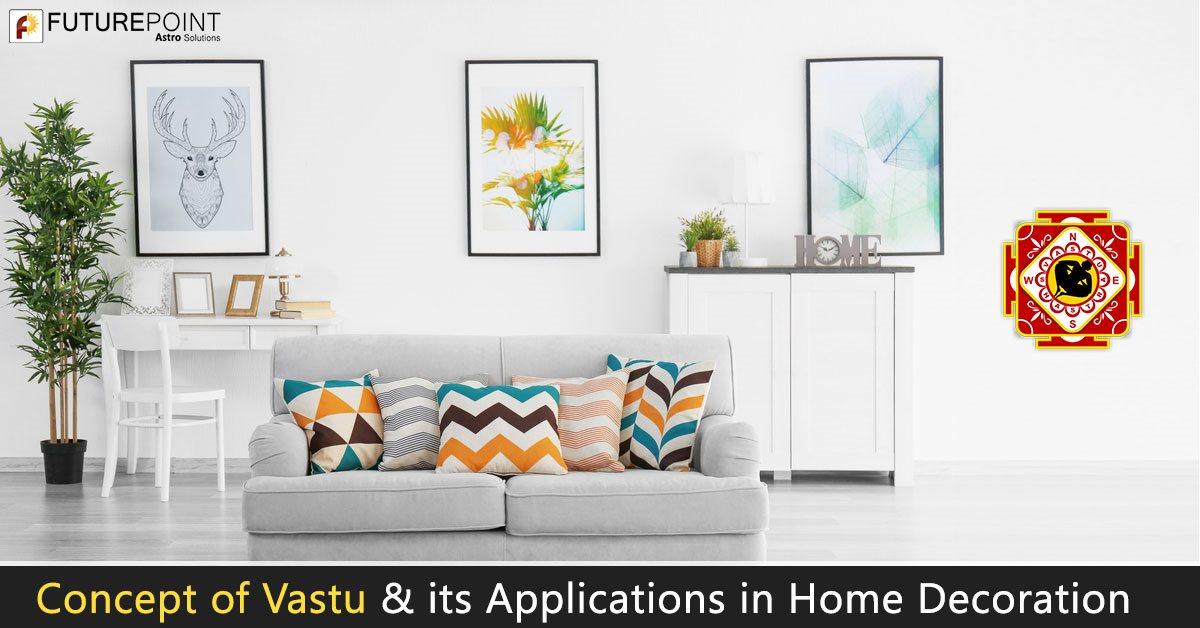 Concept of Vastu & its Applications in Home Decoration