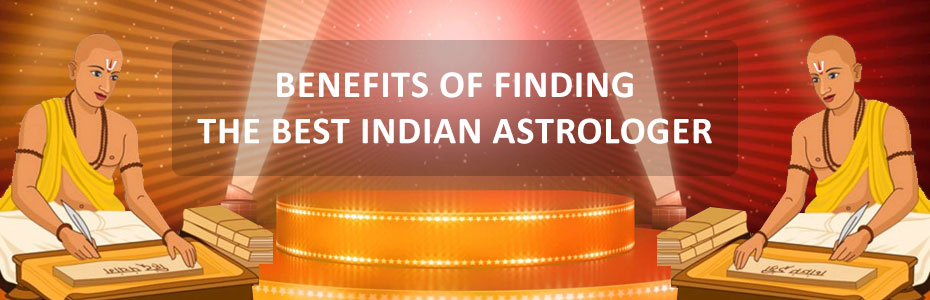 Benefits of finding the Best Indian Astrologer