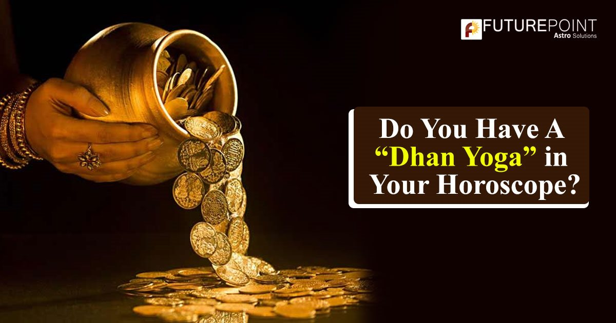 """Do You Have A """"Dhan Yoga"""" in Your Horoscope?"""