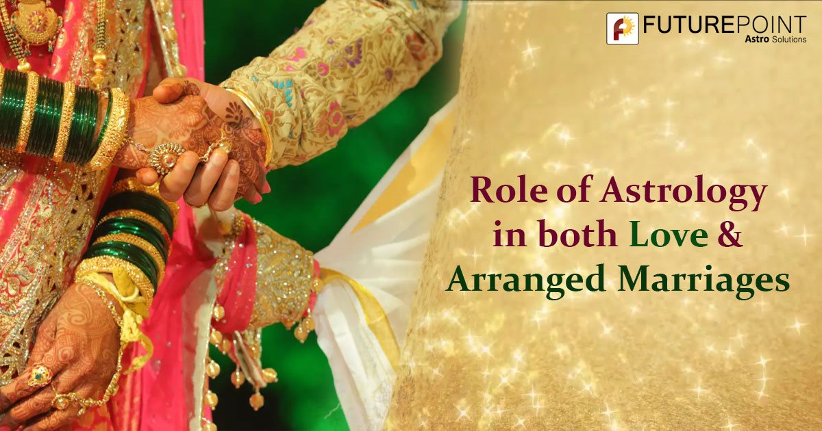 Role of Astrology in both Love & Arranged Marriages