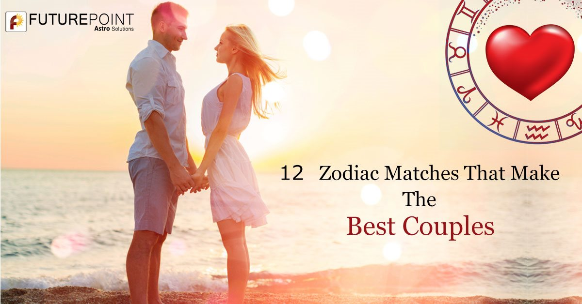 12 Zodiac Matches That Make The Best Couples