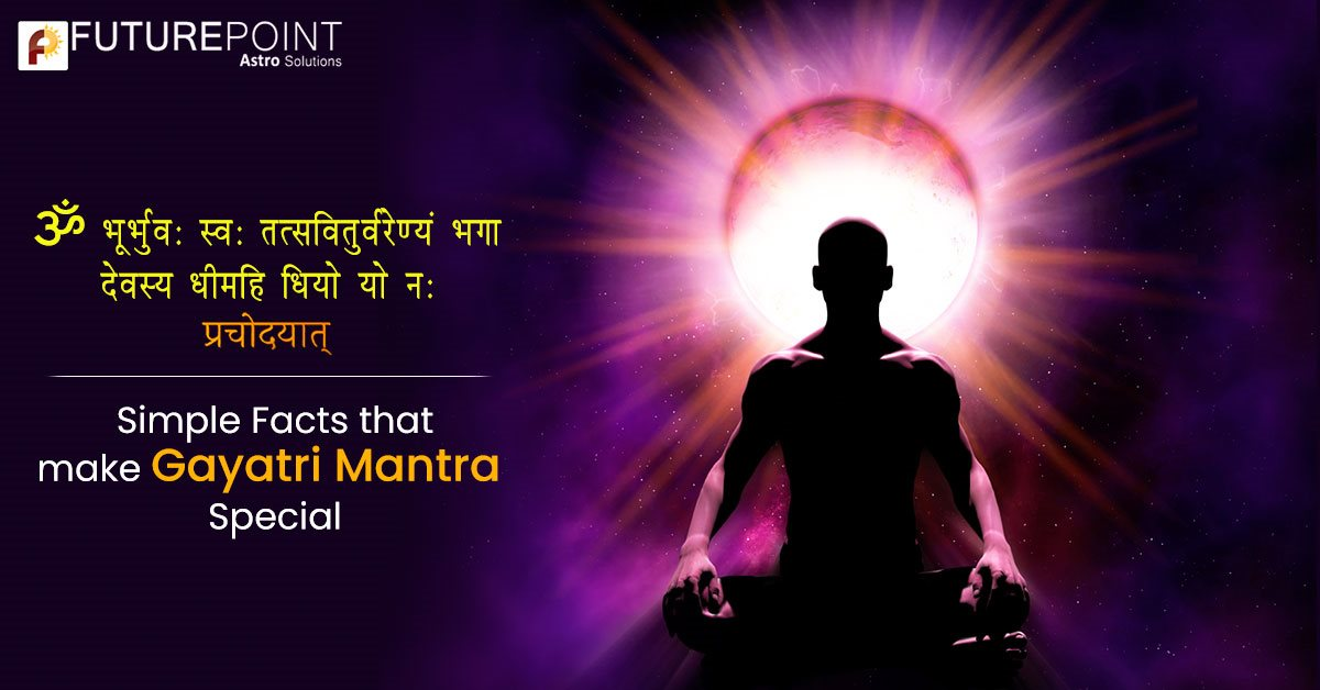 Simple Facts that make Gayatri Mantra Special