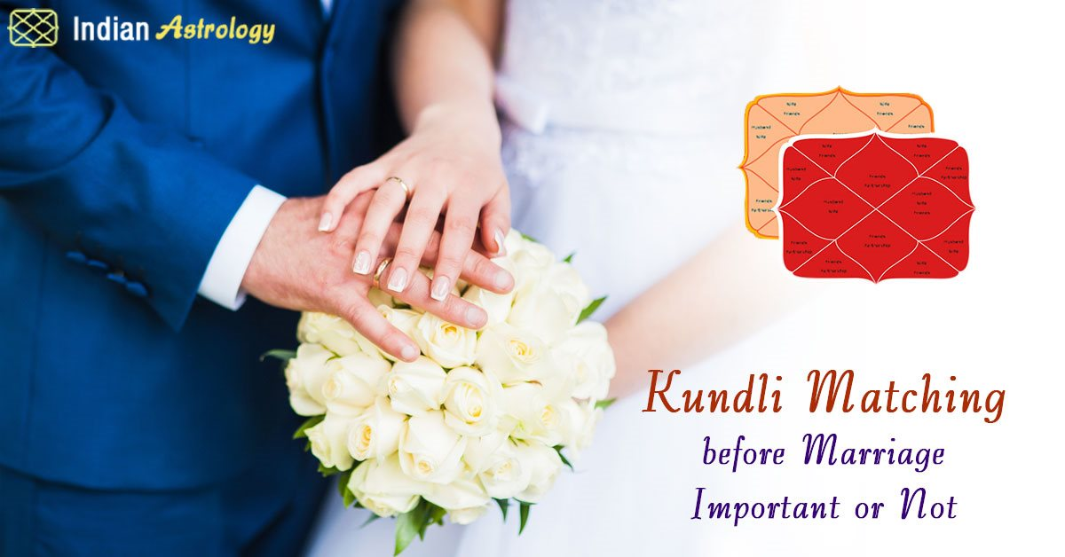 Kundli Matching before Marriage: Important or Not?!