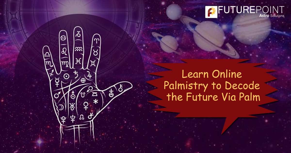 Learn Online Palmistry to Decode the Future Via Palm