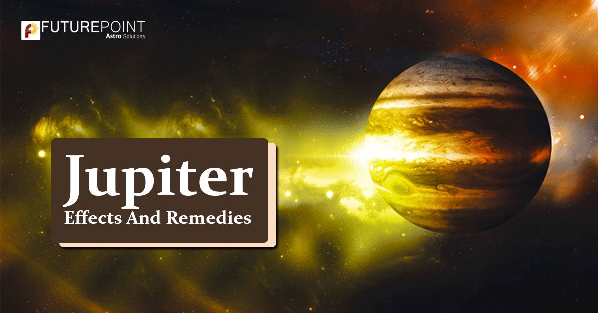 Jupiter : Effects And Remedies