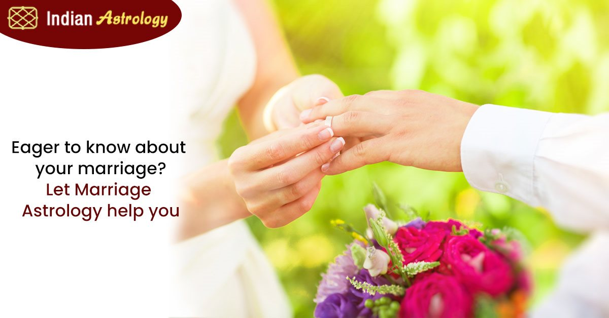 Eager to know about your marriage? Let Marriage Astrology help you
